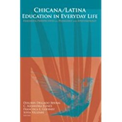 NEW || BERNAL / CHICANA/LATINA EDUCATION IN EVERYDAY LIFE