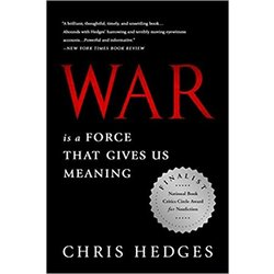 NEW || HEDGES / WAR IS A FORCE THAT GIVES US MEANING