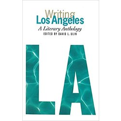USED || ULIN / WRITING LA: LITERARY ANTHLOGY