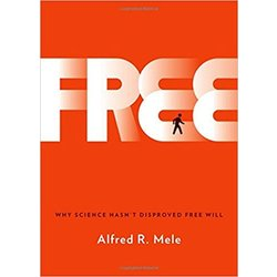 USED || MELE / FREE: WHY SCIENCEE HASN'T DISPROVED FREE WILL