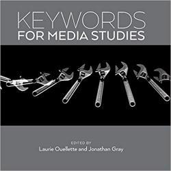 NEW || OUELLETTE / KEY WORDS FOR MEDIA STUDIES