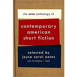 USED    OATES / ECCO ANTHOLOGY OF CONTEMPORARY AMERICAN SHORT FICTION