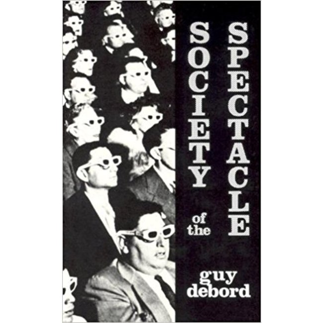 NEW || DEBORD / SOCIETY OF THE SPECTACLE