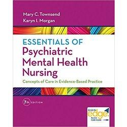 Used| TOWNSEND / ESSENTIALS OF PSYCHIATRIC MENTAL HEALTH NURSING| Instructor: BIESEMEYER
