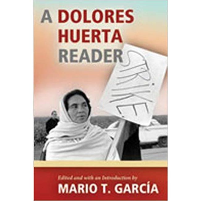 NEW || GARCIA / DOLORES HUERTA READER