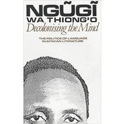 NEW    NGUGI / DECOLONISING THE MIND