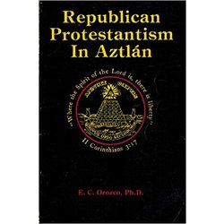 NEW    OROZCO / REPBL PROTESTANISM IN AZTLAN