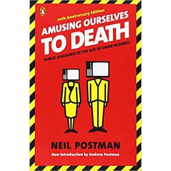 NEW    POSTMAN / AMUSING OURSELVES TO DEATH 20TH ANNIV ED