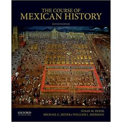 NEW    DEEDS / COURSE OF MEXICAN HIST 11TH ED