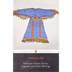 NEW    ZITKALA-SA / AMERICAN INDIAN STORIES, LEGENDS & OTHER WRITINGS
