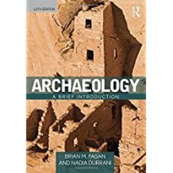 Used| FAGAN / ARCHAEOLOGY: BRIEF INTRO| Instructor: PFEIFFER