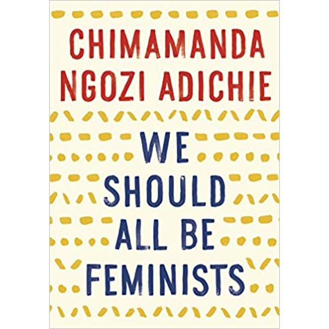 NEW || ADICHIE / WE SHOULD ALL BE FEMINISTS