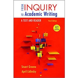 NEW || GREENE / FROM INQUIRY TO ACADEMIC WRITING: TEXT & READER 2016 MLA UPDATE (3rd)