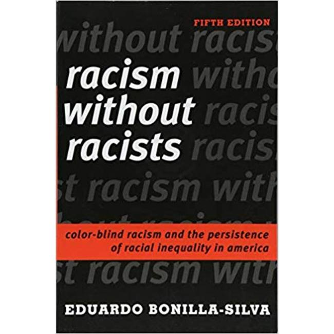 NEW || BONILLA-SILVA / RACISM WITHOUT RACISTS (5th)
