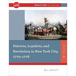 USED || OFFUTT / PATRIOTS, LOYALISTS, & REVOLUTION IN NYC