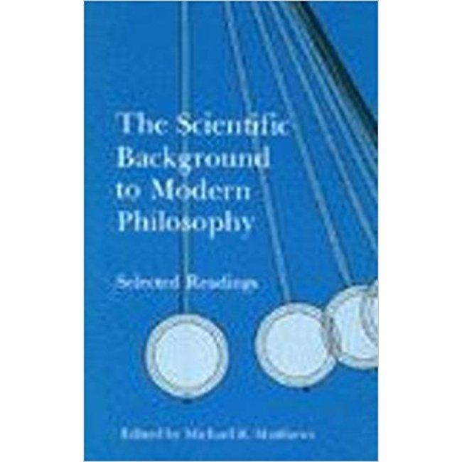 USED || MATTHEWS / SCIENTIFIC BACKGROUND TO MODERN PHILOSOPHY
