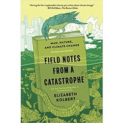 USED || KOLBERT / FIELD NOTES FROM A CATASTROPHE REV & UPDTD