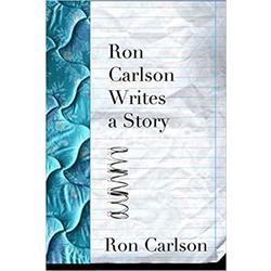 USED || CARLSON / RON CARLSON WRITES A STORY