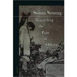 NEW    SONTAG / REGARDING THE PAIN OF OTHERS