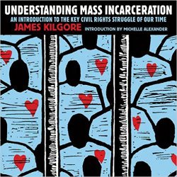 USED || KILGORE / UNDERSTANDING MASS INCARCERATION