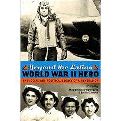 NEW    RODRIGUEZ / BEYOND THE LATINO WORLD WAR II HERO