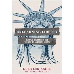 NEW    LUKIANOFF / UNLEARNING LIBERTY W/NEW AFTERWORD