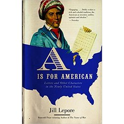 NEW || LEPORE / A IS FOR AMERICAN