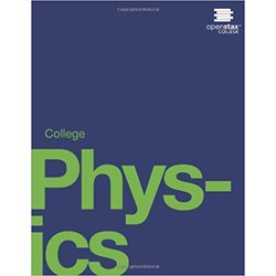 Used| OPENSTAX / COLLEGE PHYSICS| Instructor: VACA C