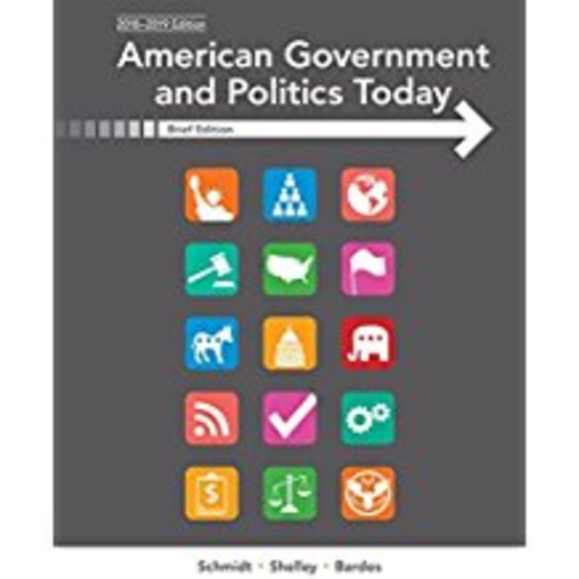 NEW || SCHMIDT / AMERICAN GOV & POL TODAY BRIEF ED 2018-2019