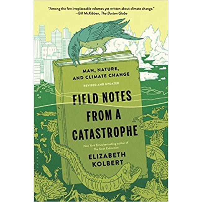 NEW || KOLBERT / FIELD NOTES FROM A CATASTROPHE REV & UPDTD