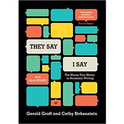 NEW    GRAFF / THEY SAY I SAY: MOVES THAT MATTER IN ACADEMIC WRITING 2016 MLA UPDATE