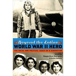 USED || RODRIGUEZ / BEYOND THE LATINO WORLD WAR II HERO