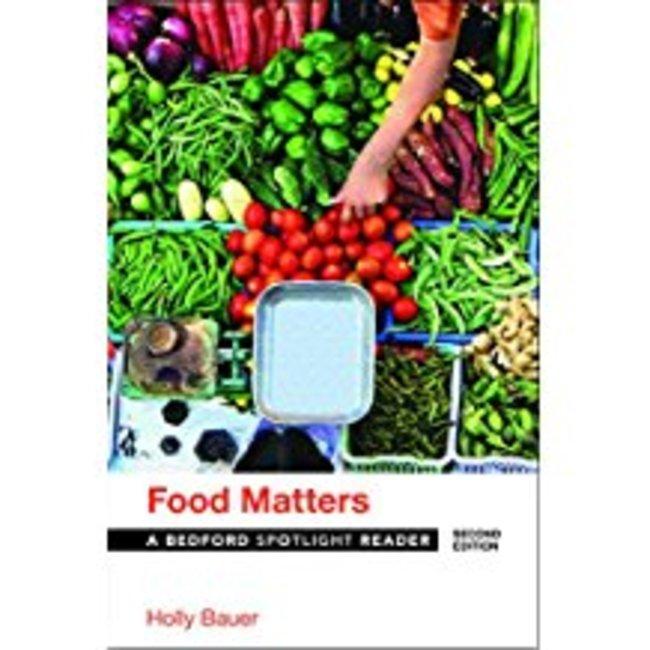NEW| BAUER/FOOD MATTERS: A BEDFORD SPOTLIGHT READER 2ND
