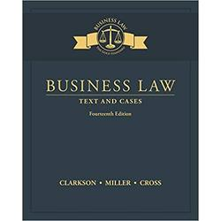 USED || CLARKSON / BUSINESS LAW: TEXT & CASES (LL)