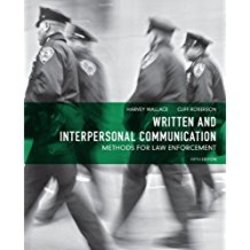 Used| WALLACE / WRITTEN & INTERPERSONAL COMM: METHODS FOR LAW ENFORCEMENT| Instructor: BALCH